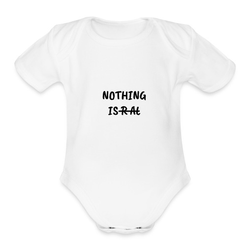 Nothing Is Real - Organic Short Sleeve Baby Bodysuit