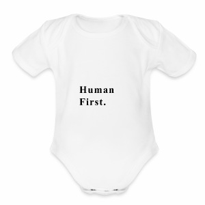 Human First. - Short Sleeve Baby Bodysuit