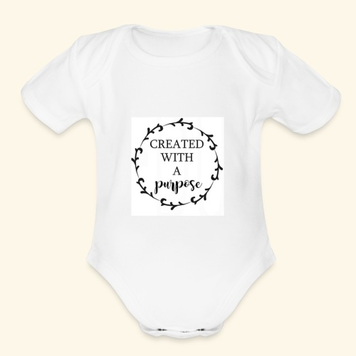 Created with purpose! - Organic Short Sleeve Baby Bodysuit