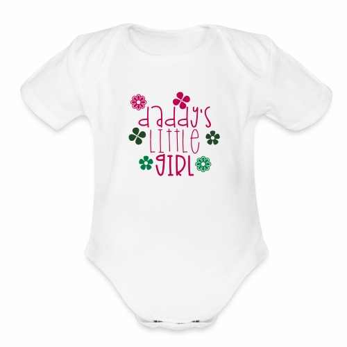 DADDY'S LITTLE GIRL - Organic Short Sleeve Baby Bodysuit