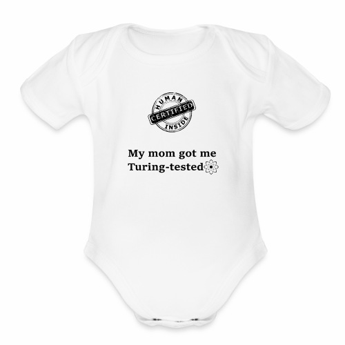 My mom got me Turing tested - Organic Short Sleeve Baby Bodysuit