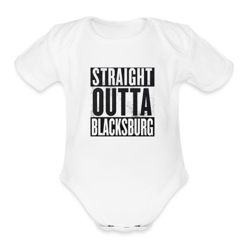 Straight Outta Blacksburg - Organic Short Sleeve Baby Bodysuit
