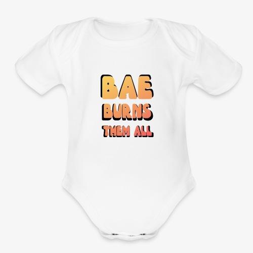 Bae burn Them all : game of throne Tees - Organic Short Sleeve Baby Bodysuit