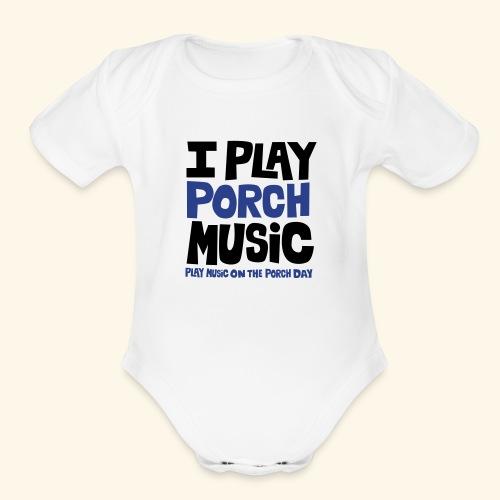 I PLAY PORCH MUSIC - Organic Short Sleeve Baby Bodysuit