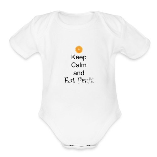 Keep-Calm-and-Eat-Fruit - Organic Short Sleeve Baby Bodysuit