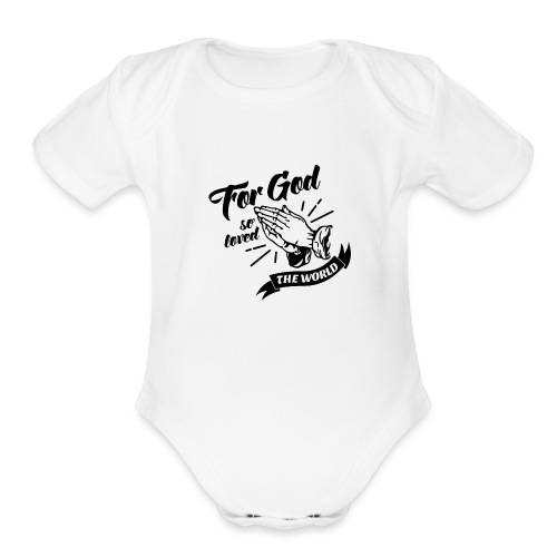 For God So Loved The World… - Alt. Design (Black) - Organic Short Sleeve Baby Bodysuit