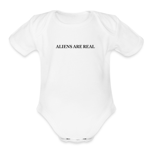Aliens are Real - Organic Short Sleeve Baby Bodysuit