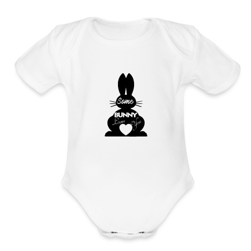 Easter Bunny Love, Some Bunny Loves You - Organic Short Sleeve Baby Bodysuit