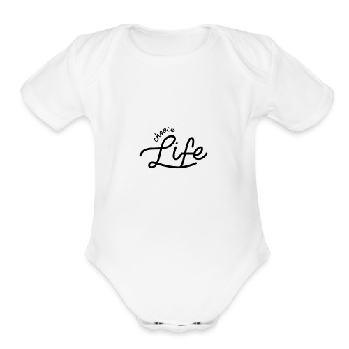 Choose Life - Organic Short Sleeve Baby Bodysuit
