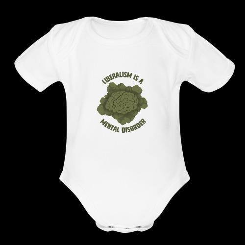 Liberalism Is A Mental Disorder - Organic Short Sleeve Baby Bodysuit