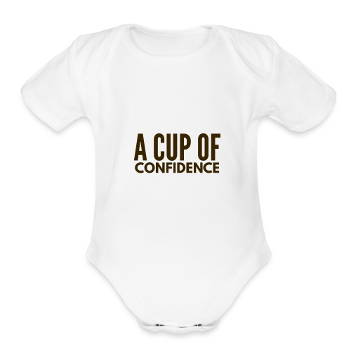 A Cup Of Confidence - Organic Short Sleeve Baby Bodysuit