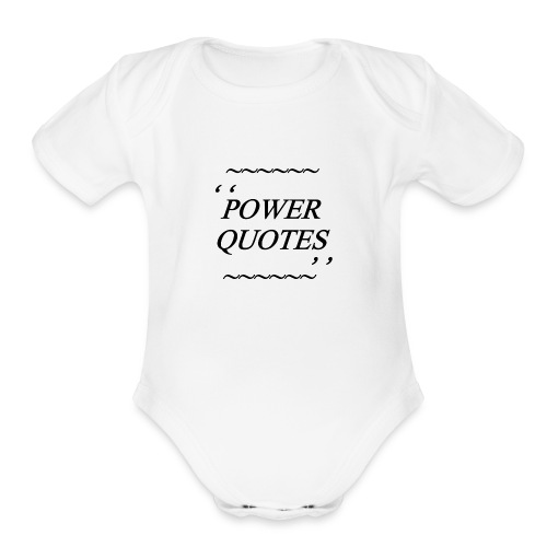 POWER QUOTES - Organic Short Sleeve Baby Bodysuit