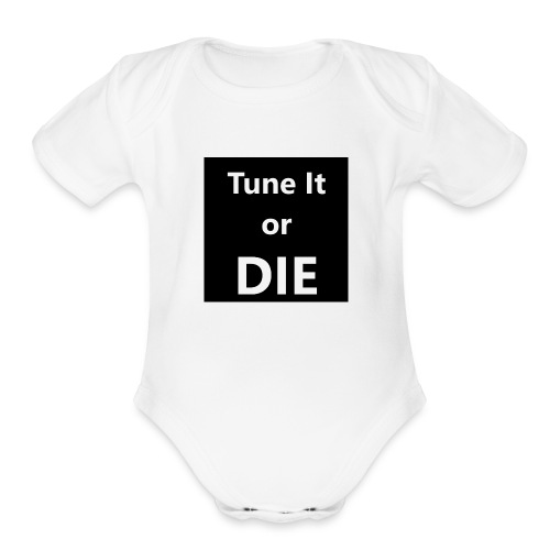Tune It or Die - Organic Short Sleeve Baby Bodysuit
