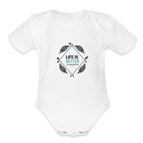 Life is Better in Mocassins - Organic Short Sleeve Baby Bodysuit