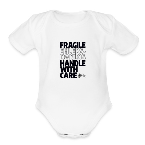 Ehlers-Danlos — Fragile Handle W/ Care - Official - Organic Short Sleeve Baby Bodysuit