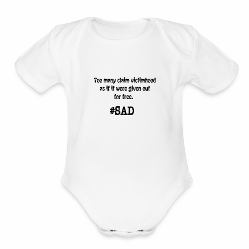 Too many claim victimhood 2 - Organic Short Sleeve Baby Bodysuit