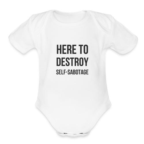 Here To Destroy Self-Sabotage - Organic Short Sleeve Baby Bodysuit
