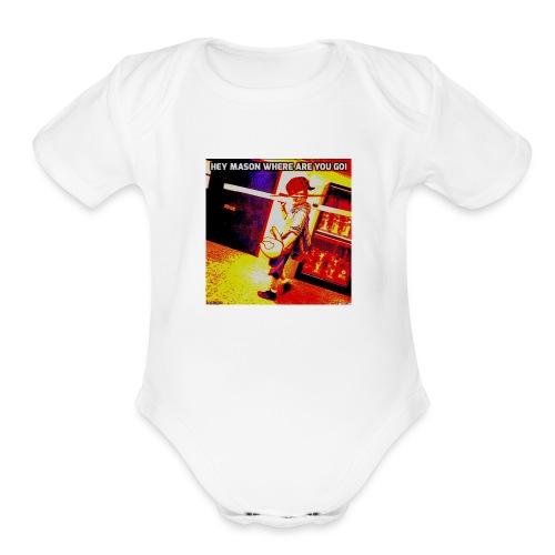 HEY MASON WHERE ARE YOU GOING - Organic Short Sleeve Baby Bodysuit