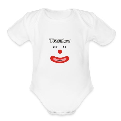 Tomorrow will be better - Organic Short Sleeve Baby Bodysuit
