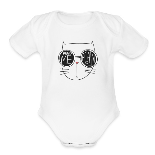 feed me again - Organic Short Sleeve Baby Bodysuit