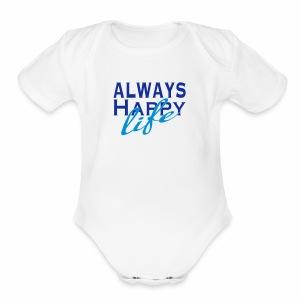 Always Happy Life - Short Sleeve Baby Bodysuit
