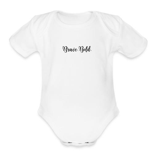 Brave. Bold. - Organic Short Sleeve Baby Bodysuit