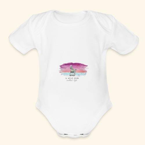 A Wild Ride Called Life - Organic Short Sleeve Baby Bodysuit