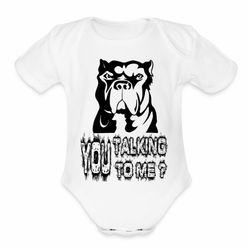 YOU TALKING TO ME ? - Organic Short Sleeve Baby Bodysuit