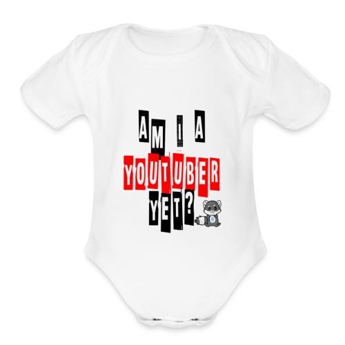 Am I A Youtuber Yet? - Organic Short Sleeve Baby Bodysuit