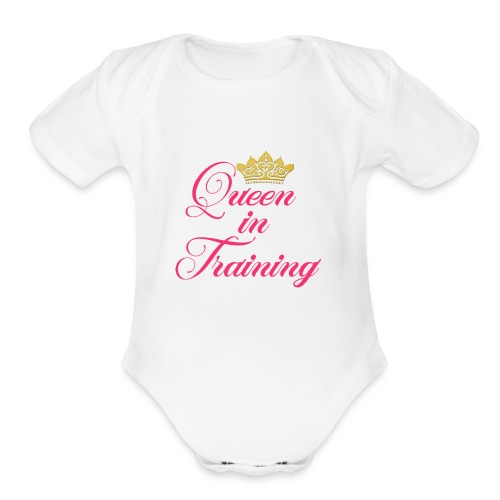 Queen In Training - Organic Short Sleeve Baby Bodysuit