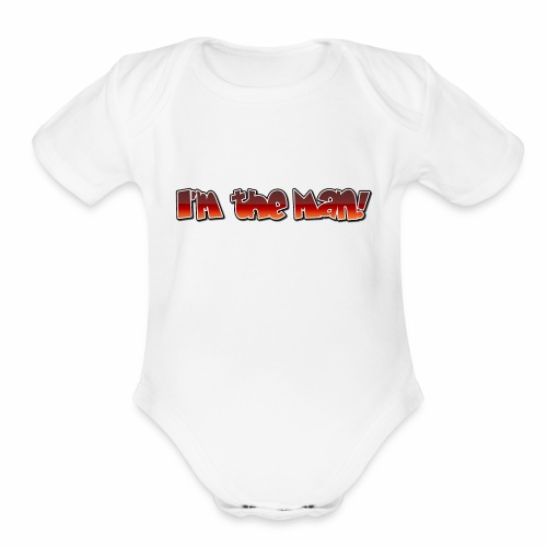 I'm the man - Organic Short Sleeve Baby Bodysuit