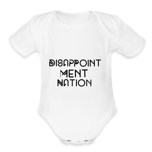 Disappointment Nation (Small as your self esteem) - Organic Short Sleeve Baby Bodysuit