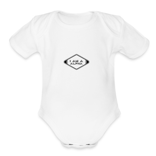 I am a Alpha - Organic Short Sleeve Baby Bodysuit