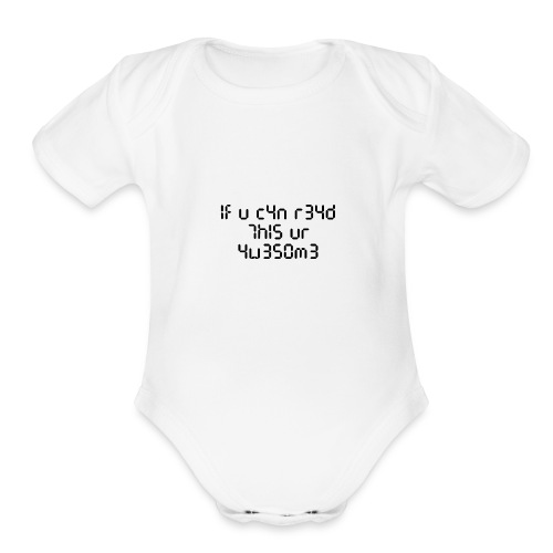 If you can read this, you're awesome - black - Organic Short Sleeve Baby Bodysuit