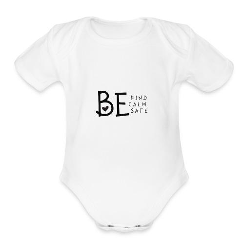 Be Kind, Be Calm, Be Safe - Organic Short Sleeve Baby Bodysuit