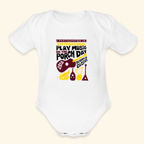 play Music on the Porch Day Participant 2018 - Organic Short Sleeve Baby Bodysuit