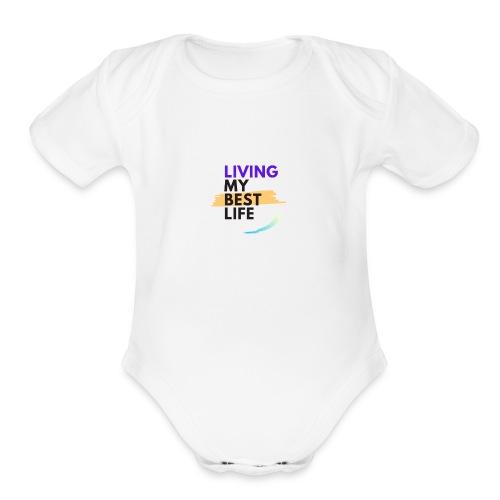 living my best life - Organic Short Sleeve Baby Bodysuit
