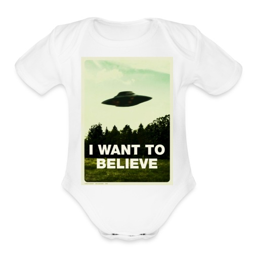 i want to believe (t-shirt) - Organic Short Sleeve Baby Bodysuit