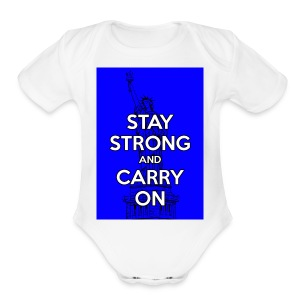 Stay Strong and Carry On - Short Sleeve Baby Bodysuit