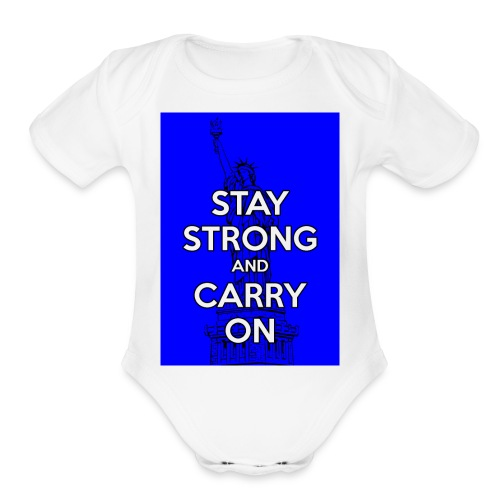 Stay Strong and Carry On - Organic Short Sleeve Baby Bodysuit