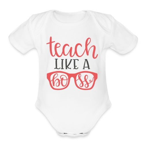 Teach like a boss - Organic Short Sleeve Baby Bodysuit