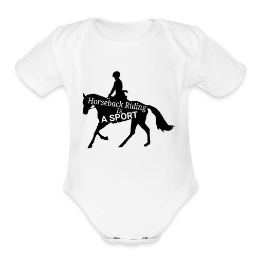 Horseback riding is a sport - Organic Short Sleeve Baby Bodysuit