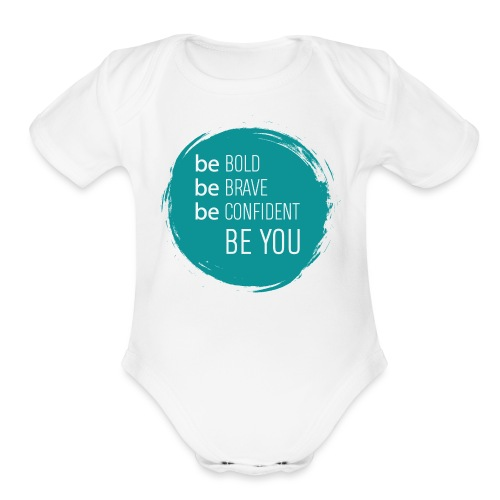 Be bold, brave, confident and YOU! - Organic Short Sleeve Baby Bodysuit