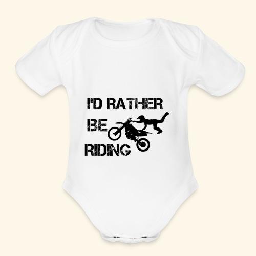 I'D RATHER BE RIDING merchandise - Organic Short Sleeve Baby Bodysuit