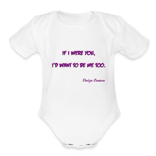 IF I WERE YOU PURPLE - Organic Short Sleeve Baby Bodysuit