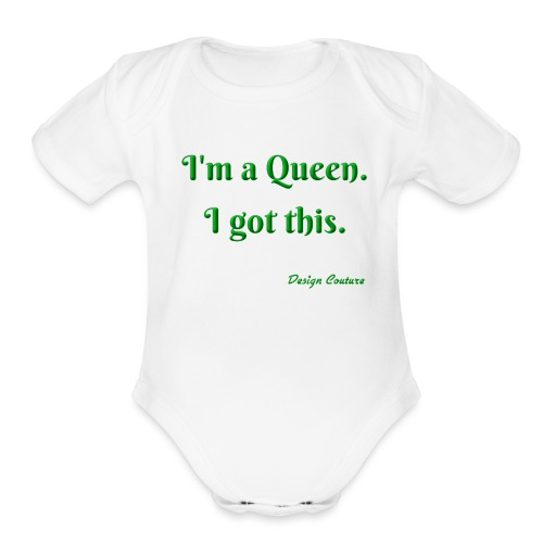 I M A QUEEN GREEN - Organic Short Sleeve Baby Bodysuit