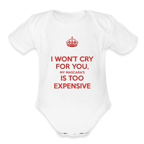 I won't cry for you Mug - Organic Short Sleeve Baby Bodysuit