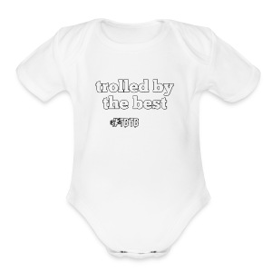 Trolled by the best - Short Sleeve Baby Bodysuit