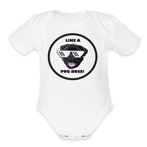 Like a Pug Boss - Organic Short Sleeve Baby Bodysuit
