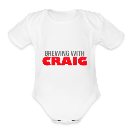 Brewing With Craig - Organic Short Sleeve Baby Bodysuit